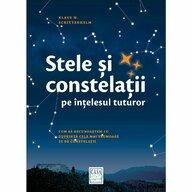 Editura Casa - Stele şi constelaţii pe înţelesul tuturor