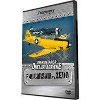 DVD Infruntarea: Dueluri aeriene - F4U Corsair vs Zero