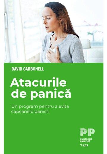 Atacurile de panica. Un program pentru a evita capcanele panicii