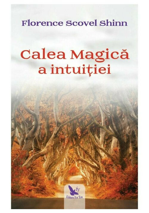 Calea Magica a Intuitiei imagine librex.ro 2021