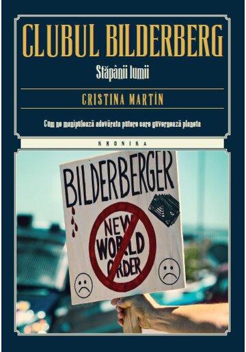 Clubul Bilderberg. Stapanii lumii