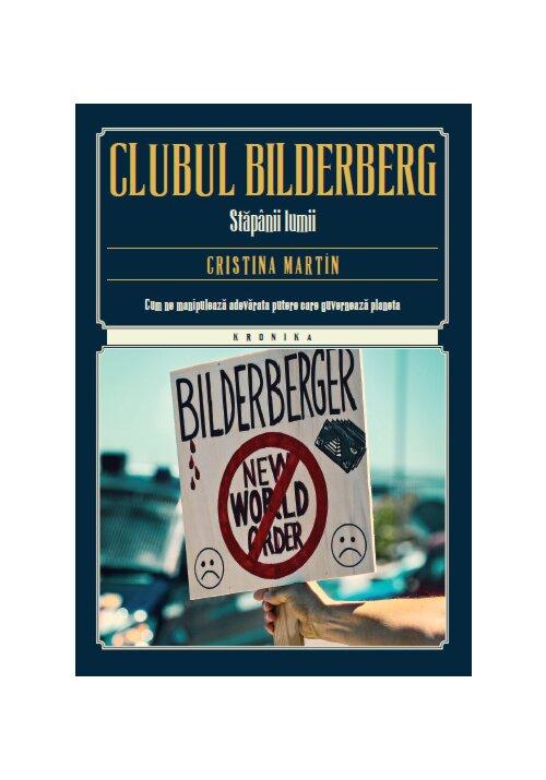 Clubul Bilderberg. Stapanii lumii imagine librex.ro 2021