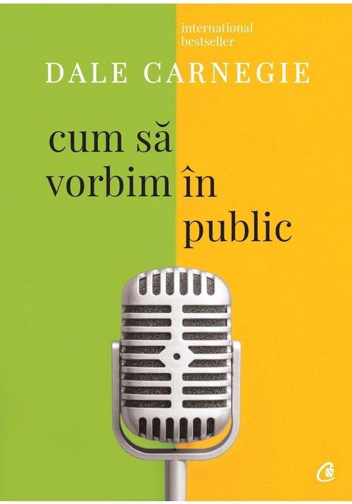 Cum sa vorbim in public. Editia a III-a revizuita imagine librex.ro 2021