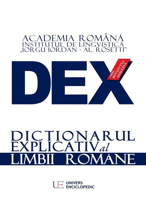 DEX - DICTIONARUL EXPLICATIV AL LIMBII ROMANE imagine librex.ro 2021
