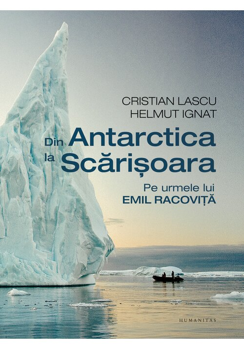 Din Antarctica la Scarisoara. Pe urmele lui Emil Racovita.