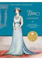 Elena a Romaniei Regina mama, regina suferintei si a sperantei