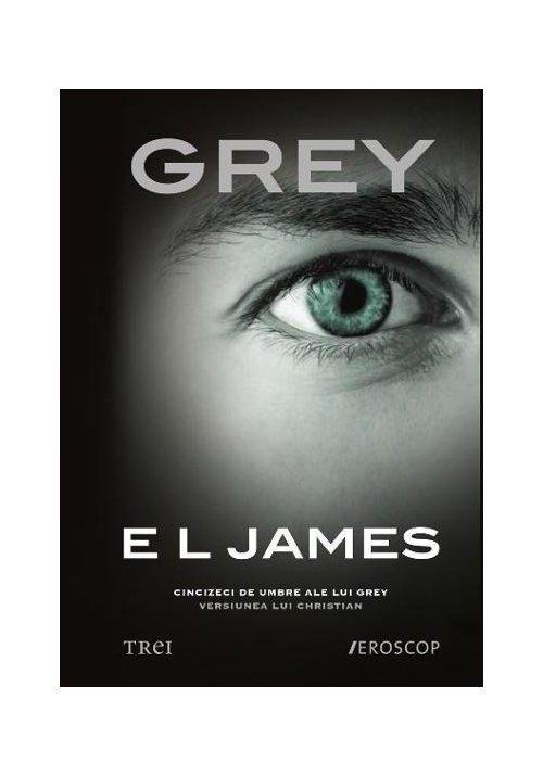 Grey - E L James - Vol. 4 Cincizeci de umbre ale lui Grey