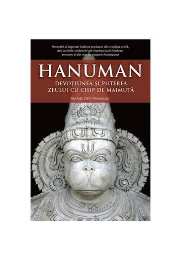 Hanuman. Devotiunea si puterea zeului cu chip de maimuta