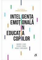 Inteligența emotionala in educatia copiilor. Ed a IV-a