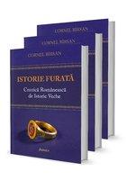 Istorie furata. Cronica romaneasca de istorie veche - Set 3 Volume