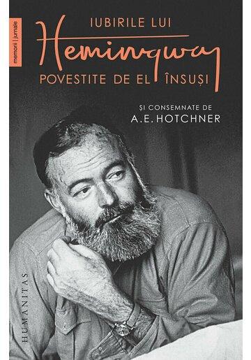 Iubirile lui Hemingway povestite de el insusi