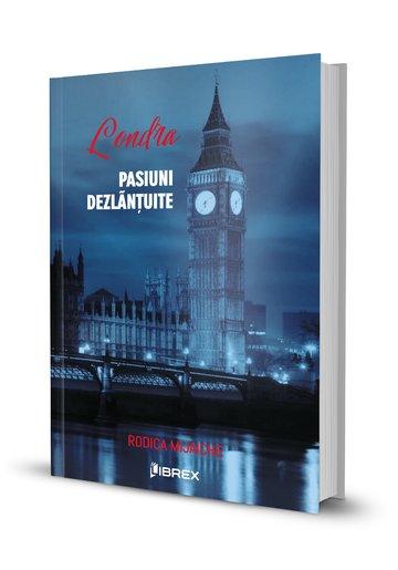 Londra. Pasiuni dezlantuite - Seria Pasiuni, Vol. 3