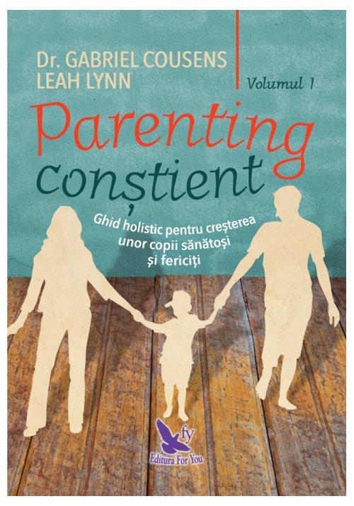Imagine Parenting Constient - Ghid Holistic Pentru Cresterea Unor Copii Sanatosi