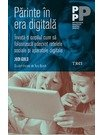 Parinte in era digitala. Invata-ti copilul cum sa foloseasca adecvat retelele sociale si aparatele digitale