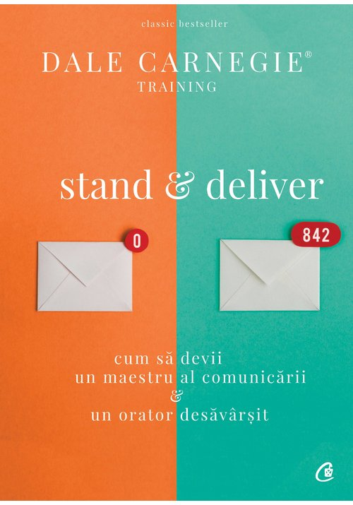 Stand & deliver. Cum sa devii un maestru al comunicarii si un orator desavarsit imagine librex.ro 2021