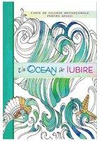Un ocean de iubire. Carte de colorat motivationala pentru adulti